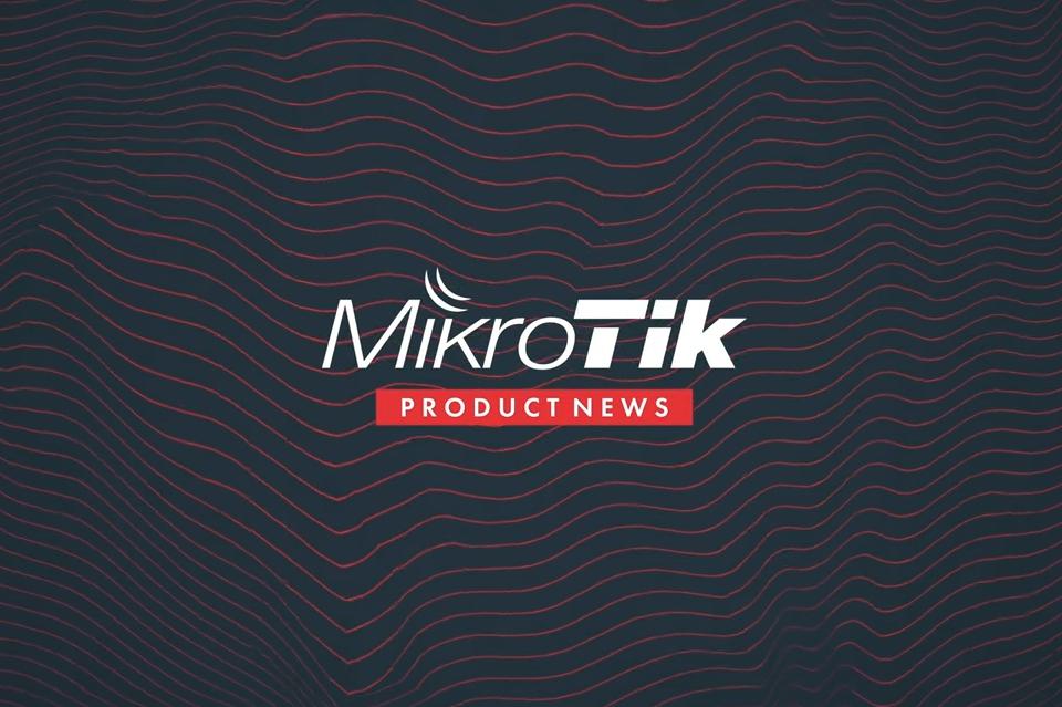 MikroTik News in June